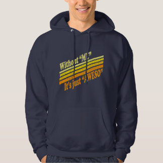 Without Me, It's Just Aweso Hoodie