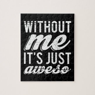 Without Me It's Just Aweso Puzzle