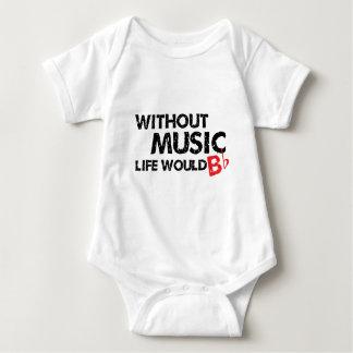 Without Music Life would B (be) Flat Baby Bodysuit