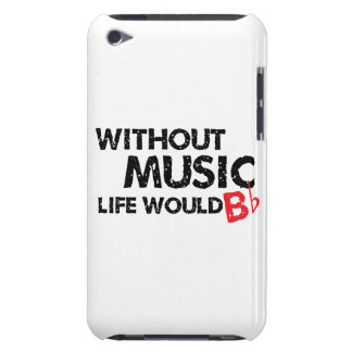 Without Music, Life Would B Flat Barely There iPod Cover