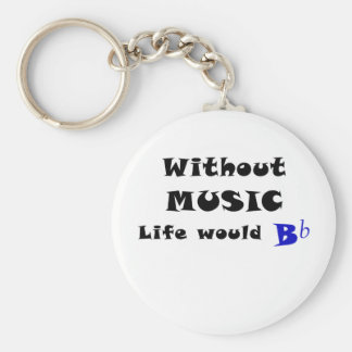 Without Music Life Would B Flat Keychain