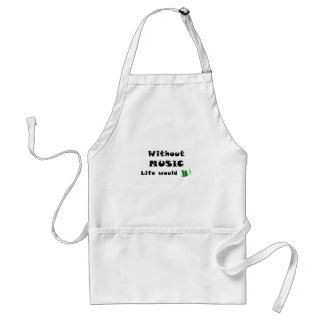Without Music Life Would B Flat Standard Apron