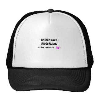 Without Music Life Would B Flat Trucker Hat