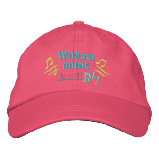 Without Music Life Would Bb Be Flat hat Embroidered Hat
