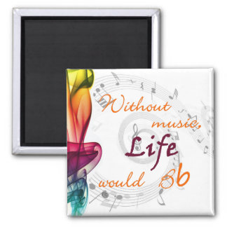 Without Music, Life Would Bb Square Magnet