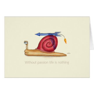 Without passion life is nothing card