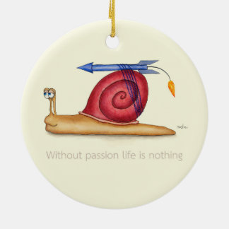Without passion life is nothing ceramic ornament