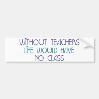 Without Teachers Bumper Sticker
