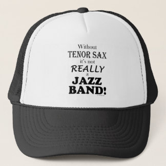 Without Tenor Sax - Jazz Band Trucker Hat