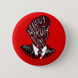 Without Truth, No One is Free 2 Inch Round Button