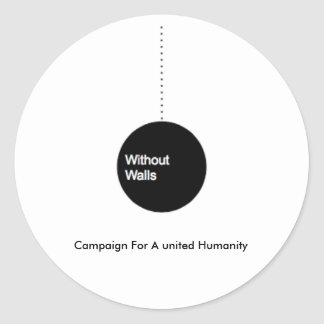 Without Walls: Campaign For A United Humanity Classic Round Sticker