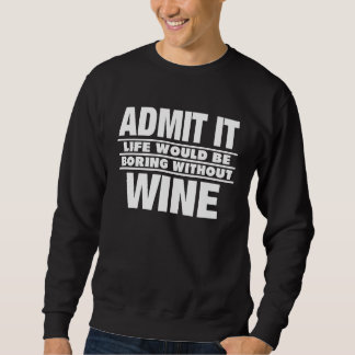 WITHOUT WINE - FUNNY T-SHIRT