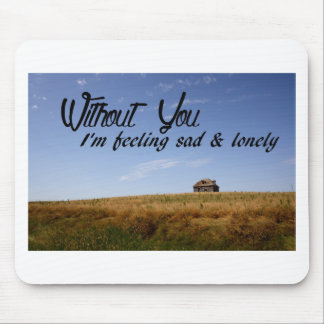 Without You Mouse Pad