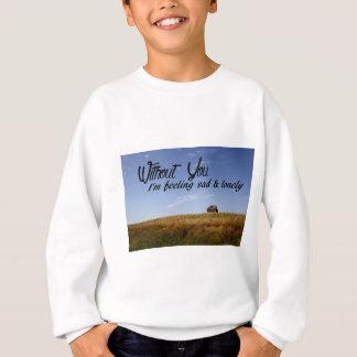 Without You Sweatshirt