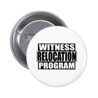 witness relocation program 2 inch round button
