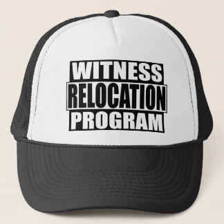 witness relocation program trucker hat