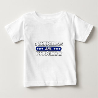 Witness The Fitness Great Gift Gym Fan Baby T-Shirt