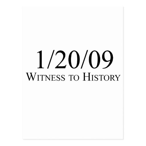Witness to History: 1/20/09 Postcards