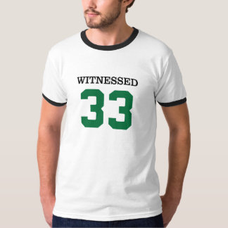 Witnessed - 33 T-Shirt
