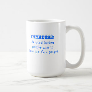 Witty retort to 'Immature' Classic White Coffee Mug