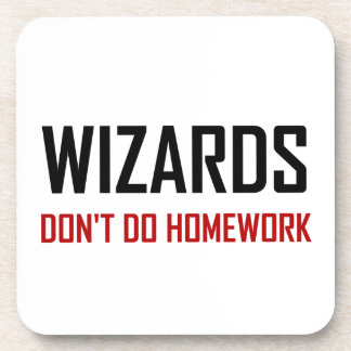 Wizards Do Not Do Homework Coaster