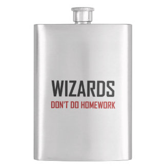 Wizards Do Not Do Homework Hip Flask