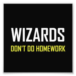 Wizards Do Not Do Homework Photo Print