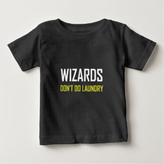 Wizards Do Not Do Laundry Baby T-Shirt