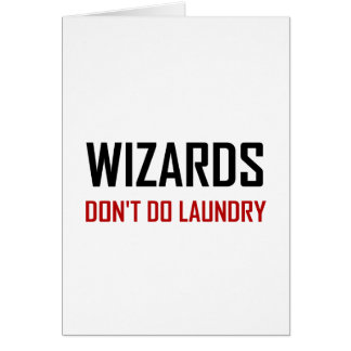 Wizards Do Not Do Laundry Card