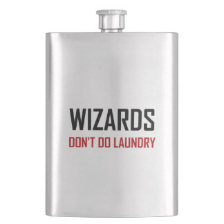 Wizards Do Not Do Laundry Hip Flask