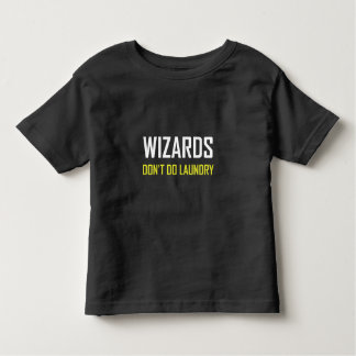 Wizards Do Not Do Laundry Toddler T-shirt