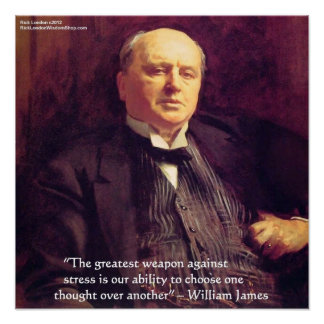 "Wm James ""Stress Cure"" Wisdom Quote Poster by Rick"