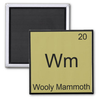 Wm - Wooly Mammoth Chemistry Element Symbol Tee Square Magnet
