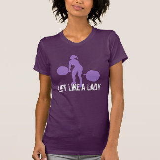 WOD - Lift Like A Lady T-Shirt