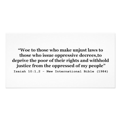 Woe To Those Who Make Unjust Laws Isaiah 10:1-2 Photo Card