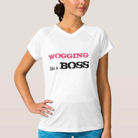 Wogging Like a BOSS T-Shirt