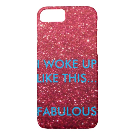 Woke up fabulous iPhone 7/s Case
