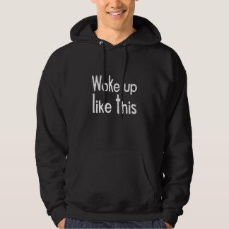 woke up hoodie