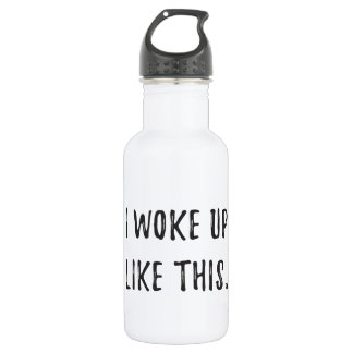 Woke Up Like This 532 Ml Water Bottle