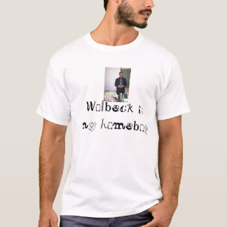 Wolbeck is my homeboy T-Shirt