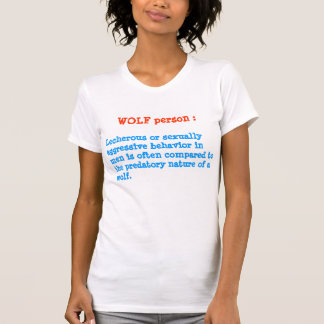 WOLF person : ANIMAL Behaviour T-Shirt