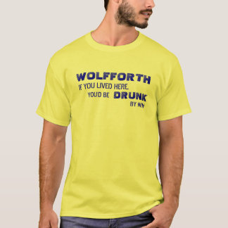 WOLFFORTH IS WET! T-Shirt