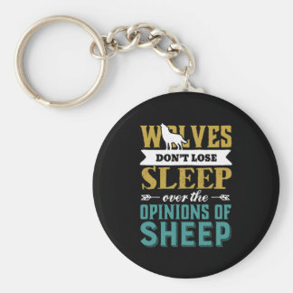 Wolves Don't Lose Sleep Over Opinion Of Sheep Keychain
