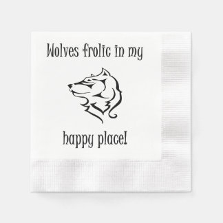 Wolves frolic in my happy place disposable napkin