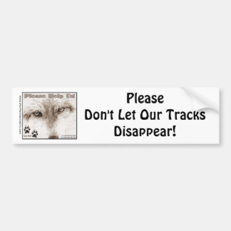Wolves~ Please Don't Let Our Tracks Di... Bumper Sticker