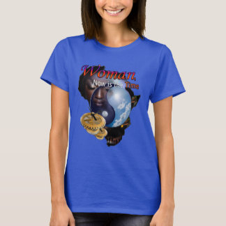 Woman Now is the Time T-Shirt