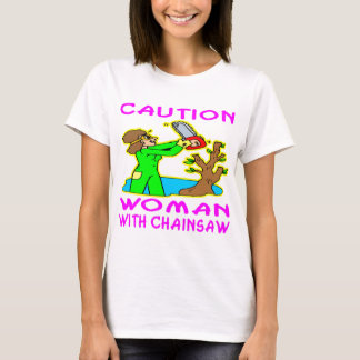 Woman With Chainsaw T-Shirt