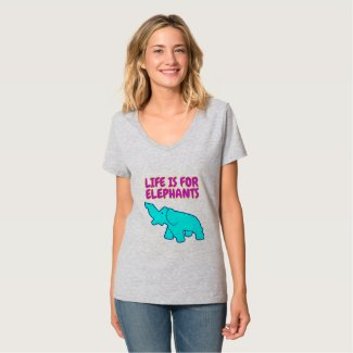 Woman's Life is for Elephants V neck T-shirts