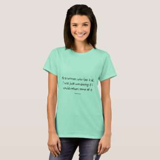 Woman's T-shirt with funny quote