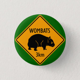 Wombat Sign 1 Inch Round Button